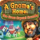 A Gnome's Home: The Great Crystal Crusade игра
