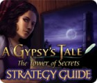 A Gypsy's Tale: The Tower of Secrets Strategy Guide игра