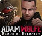 Adam Wolfe: Blood of Eternity игра
