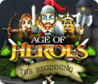 Age of Heroes: The Beginning игра