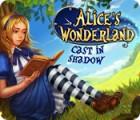 Alice's Wonderland: Cast In Shadow игра