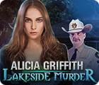 Alicia Griffith: Lakeside Murder игра