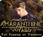 Amaranthine Voyage: The Shadow of Torment игра