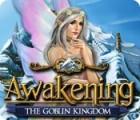 Awakening: The Goblin Kingdom игра
