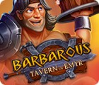 Barbarous: Tavern of Emyr игра