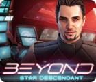 Beyond: Star Descendant игра