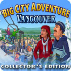 Big City Adventure: Vancouver Collector's Edition игра
