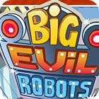 Big Evil Robots игра