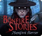 Bonfire Stories: Manifest Horror игра