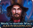 Bridge to Another World: Alice in Shadowland игра