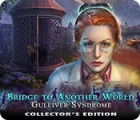 Bridge to Another World: Gulliver Syndrome Collector's Edition игра