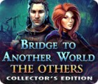 Bridge to Another World: The Others Collector's Edition игра