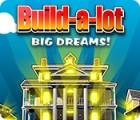 Build-a-Lot: Big Dreams игра