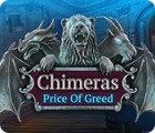 Chimeras: Price of Greed игра