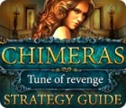 Chimeras: Tune Of Revenge Strategy Guide игра
