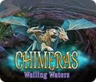 Chimeras: Wailing Waters игра