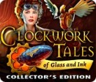 Clockwork Tales: Of Glass and Ink Collector's Edition игра