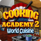 Cooking Academy 2: World Cuisine игра