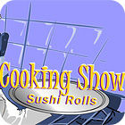 Cooking Show — Sushi Rolls игра