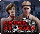Crime Stories: Days of Vengeance игра