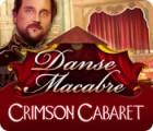 Danse Macabre: Crimson Cabaret игра
