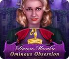 Danse Macabre: Ominous Obsession игра