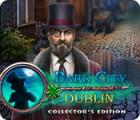 Dark City: Dublin Collector's Edition игра