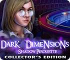 Dark Dimensions: Shadow Pirouette Collector's Edition игра