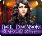 Dark Dimensions: Shadow Pirouette игра