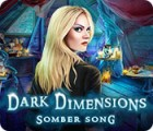 Dark Dimensions: Somber Song игра