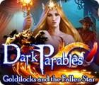 Dark Parables: Goldilocks and the Fallen Star игра