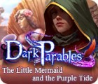 Dark Parables: The Little Mermaid and the Purple Tide игра