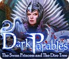 Dark Parables: The Swan Princess and The Dire Tree игра