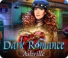 Dark Romance: Ashville игра