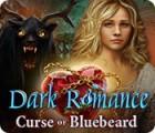 Dark Romance: Curse of Bluebeard игра
