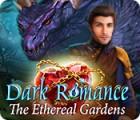 Dark Romance: The Ethereal Gardens игра