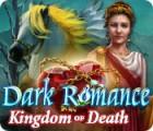 Dark Romance: Kingdom of Death игра