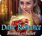 Dark Romance: Romeo and Juliet игра