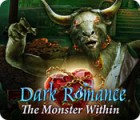 Dark Romance: The Monster Within игра