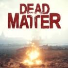 Dead Matter игра