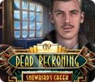Dead Reckoning: Snowbird's Creek игра