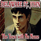 Delaware St. John: The Town with No Name игра
