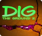 Dig The Ground 2 игра