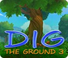 Dig The Ground 3 игра