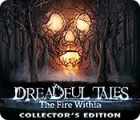 Dreadful Tales: The Fire Within Collector's Edition игра