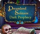 Dreamland Solitaire: Dark Prophecy игра