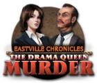 Eastville Chronicles: The Drama Queen Murder игра