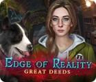 Edge of Reality: Great Deeds игра