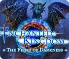 Enchanted Kingdom: The Fiend of Darkness игра