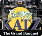 Factory Katz: The Grand Banquet игра